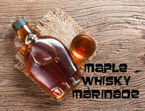MAPLE WHISKY MARINADE